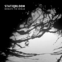Statiqbloom-Beneath The Whelm