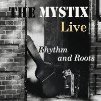 The Mystix-Rhythm & Roots Live