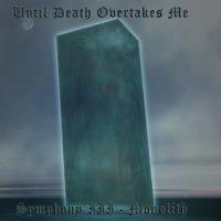 Until Death Overtakes Me-Symphony III - Monolith