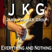 Jamie Krueger Group-Everything And Nothing