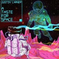 Justin Larner-A Taste For Space