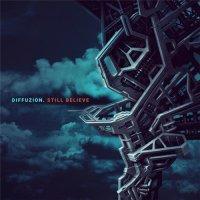 Diffuzion-Still Believe