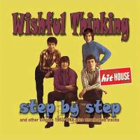 Wishful Thinking-Step By Step - And Other Singles 1963-1968 Plus Unreleased Tracks