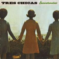 Tres Chicas-Sweetwater