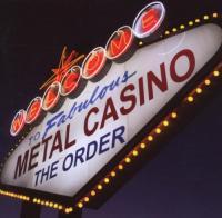 The Order-Metal Casino