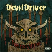 DevilDriver-Pray For Villains (Limited Edition)