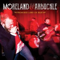 Moreland & Arbuckle-Promised Land Or Bust