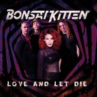 Bonsai Kitten-Love and Let Die