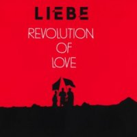 Liebe-Revolution Of Love