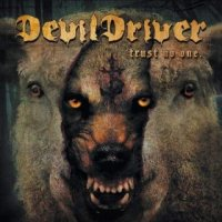 DevilDriver-Trust No One (Special Edition)
