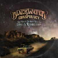 Blackwater Conspiracy-Two Tails & The Dirty Truth Of Love & Revolution