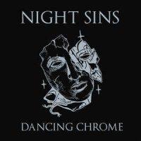 Night Sins-Dancing Chrome