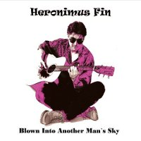 Heronimus Fin-Blown Into Another Man\'s Sky