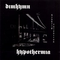 Dimhymn & Hypothermia-Sjuklig Intention (Split)