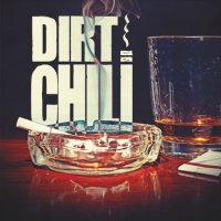 Dirt Chili-Shot And A Smoke