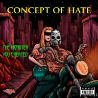 Concept Of Hate-The Monster You Created