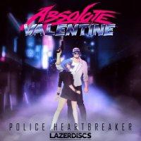 Absolute Valentine-Police Heartbreaker