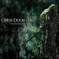 Opium Doom Cult-Tremors to Signal The End