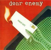 Dear Enemy-Ransom Note (Limited Edition Remastered)