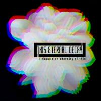 This Eternal Decay-I Choose An Eternity Of This