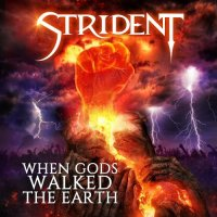 Strident-When Gods Walked The Earth