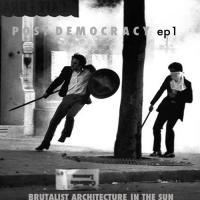 Brutalist Architecture in the Sun-Post Democracy EP1