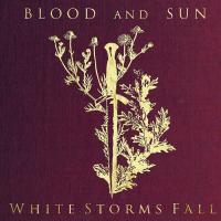 Blood and Sun-White Storms Fall