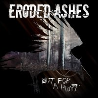 Eroded Ashes-Out For A Hunt