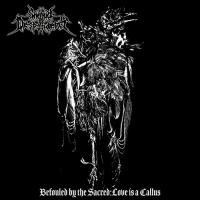 Shroud Of Despondency-Befouled By The Sacred: Love Is A Callus