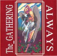 The Gathering-Always...