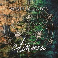 Worth Dying For-Chimaera