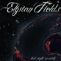 Elysian Fields-Last Night On Earth