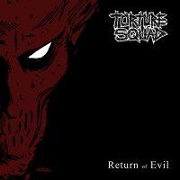 Torture Squad-Return Of Evil ( EP )