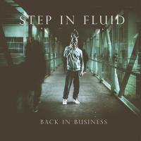 Step In Fluid-Back In Business