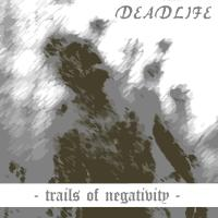 Deadlife-Trails Of Negativity