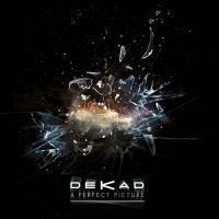Dekad-A Perfect Picture
