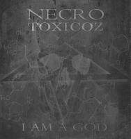 Necrotoxicoz-I Am A God