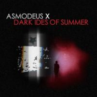 Asmodeus X-Dark Ides Of Summer