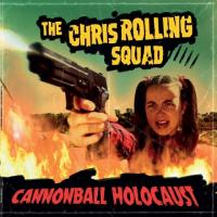 The Chris Rolling Squad-Cannonball Holocaust