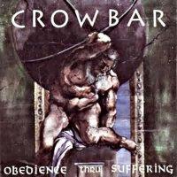 Crowbar-Obedience Thru Suffering