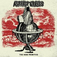 Asphalt Graves-The New Primitive