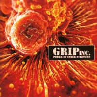 Grip Inc.-Power Of Inner Strength