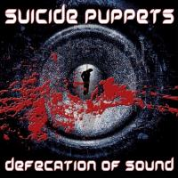Suicide Puppets-Defecation Of Sound