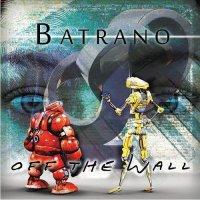 Batrano-Off The Wall