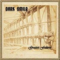 Dark Smile-Greatest Failures