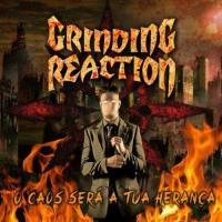Grinding Reaction-O Caos Sera A Tua Heranca