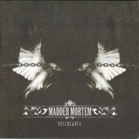 Madder Mortem-Desiderata