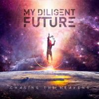 My Diligent Future-Chasing The Heavens
