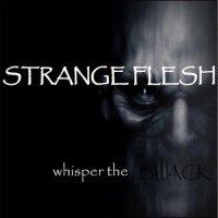 Strange Flesh-Whisper the Black