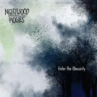 Nightwood Movies-Enter the Obscurity
